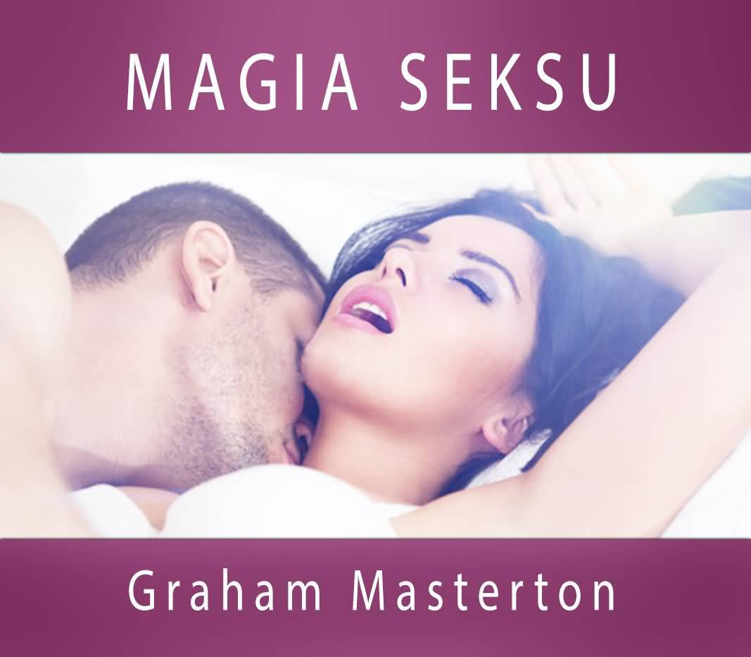 Magia Seksu (How To Drive Your Man Wild In Bed, Polish Edn., 2015